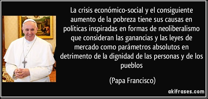 frase-la-crisis-economico-social-y-el-consiguiente-aumento-de-la-pobreza-tiene-sus-causas-en-politicas-papa-francisco-111909
