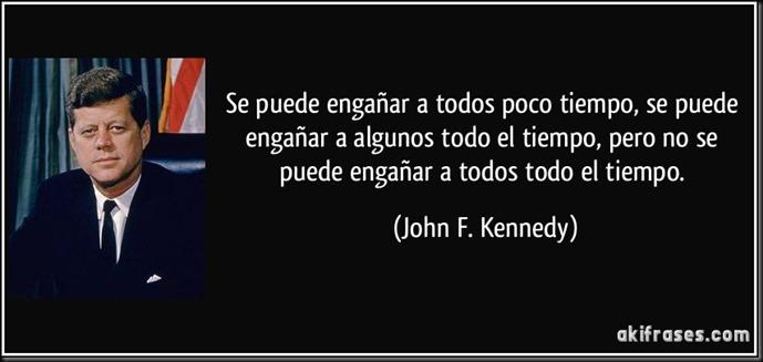 frase-se-puede-enganar-a-todos-poco-tiempo-se-puede-enganar-a-algunos-todo-el-tiempo-pero-no-se-puede-john-f-kennedy-118010